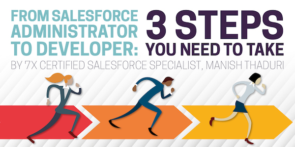 Salesforce Administrator to Developer: 3 Steps To Take